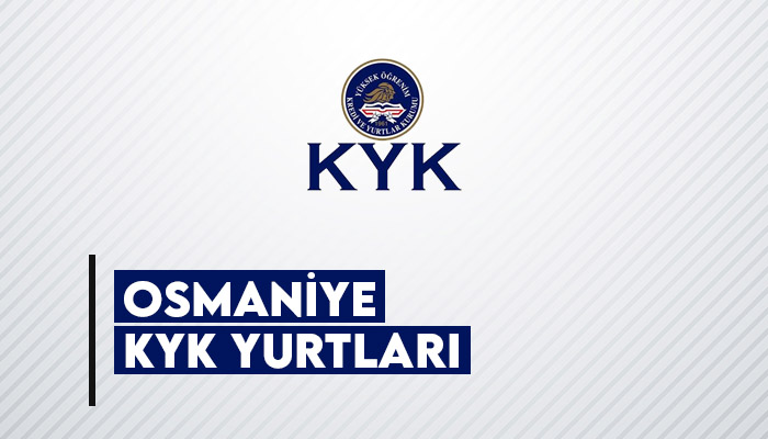Osmaniye KYK Yurtları Hakkında Bilgiler 2020-2021